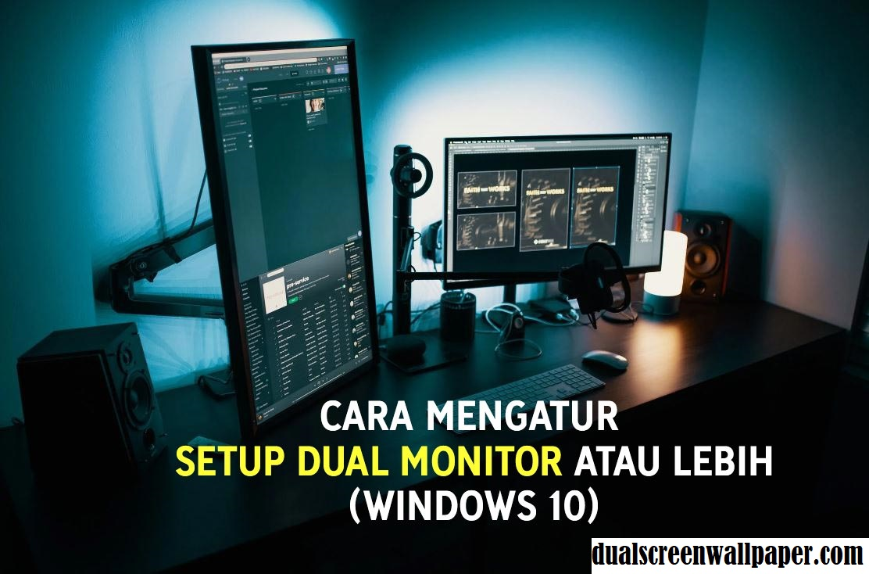 Mengatur Dual Monitor Pada Windows 10 Dengan Mudah